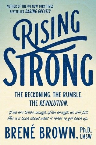 Best books on confidence building - Brene Brown - Rising Strong