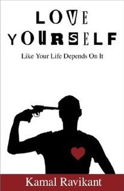 Best books on confidence building - Kamal Ravikant - Love yourself like your life depends on it