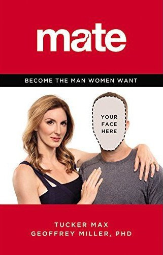 Best books on confidence building - Tucker Max - Mate - become the man women want